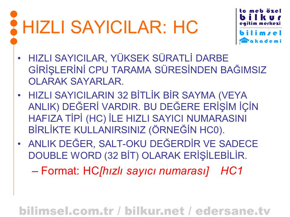 HIZLI SAYICILAR: HC Format: HC[hızlı sayıcı numarası] HC1
